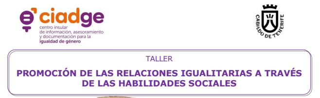 """El CIADGE impulsa el taller """"Promoción de las relaciones igualitarias a través de las habilidades sociales"""""""